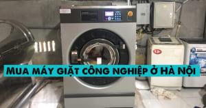 Mua máy giặt công nghiệp ở Hà Nội